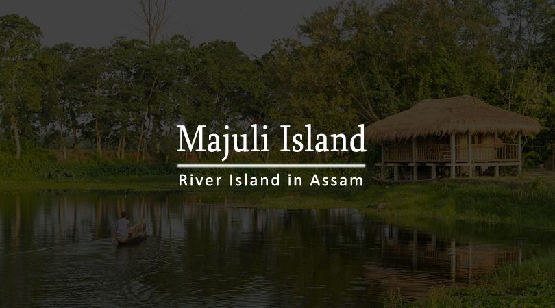 majuli-island-assam -india
